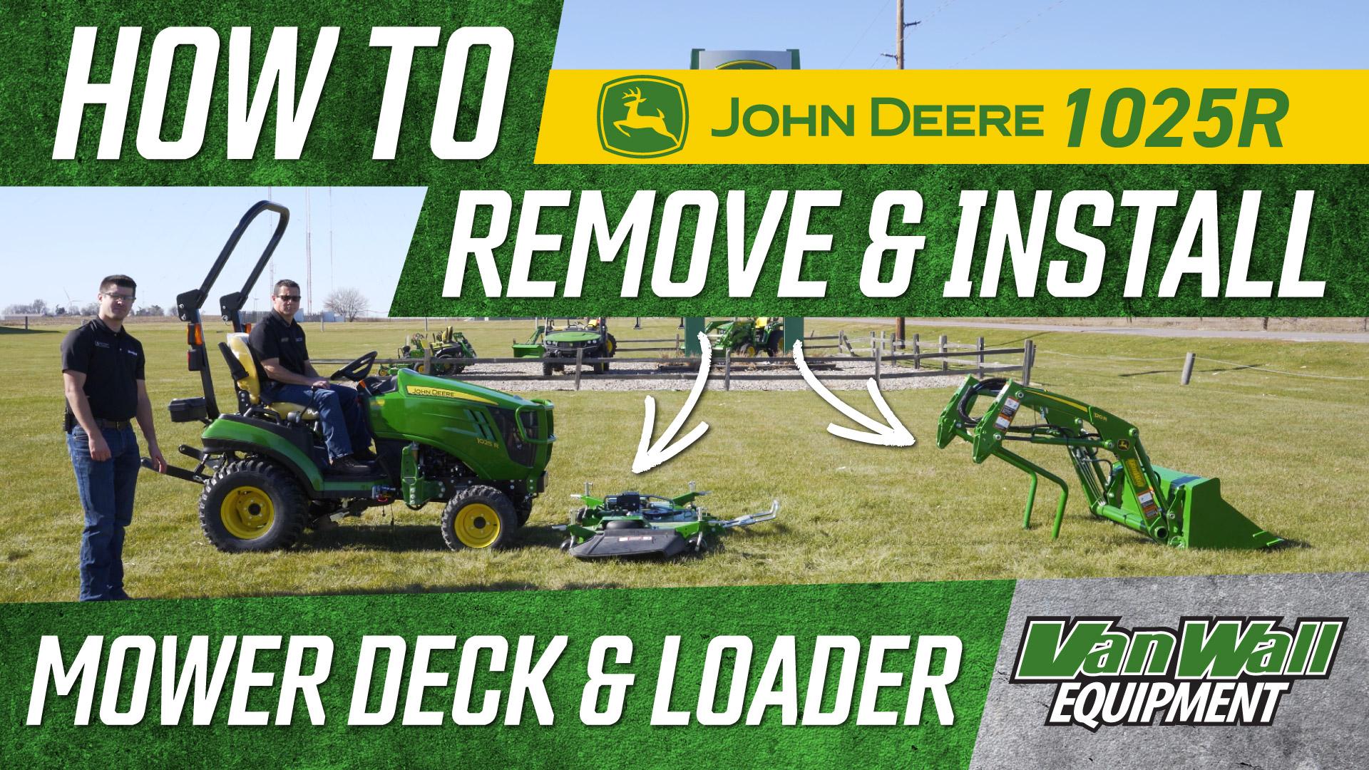 Remove & Install John Deere1025R Mower Deck & Loader